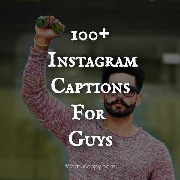 50+ Good Instagram Captions for Guys 2020
