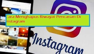 Cara Menghapus Riwayat Pencarian Di Instagram Terbaru Lewat HP