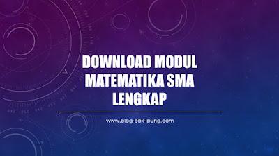 Download Modul Matematika Sma Lengkap Blog Pak Ipung