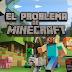 El problema con Minecraft