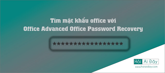 Tìm mật khẩu office Office Advanced Office Password Recovery