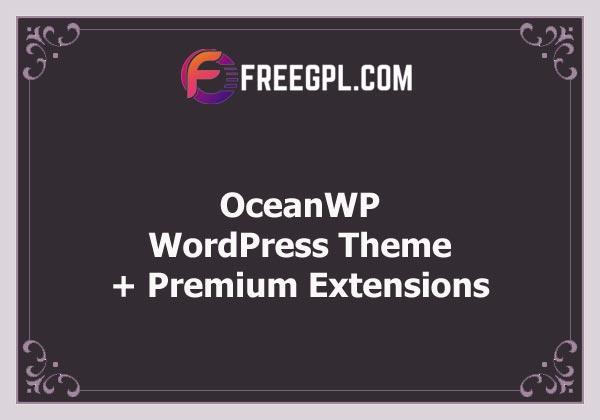 OceanWP - Free Multi-Purpose WordPress Theme + Premium Extensions Nulled Download Free