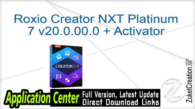 Roxio Creator NXT Platinum 7 v20.0.00.0 + Activator