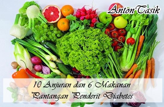 10 Anjuran dan 6 Makanan Pantangan Penderit Diabetes