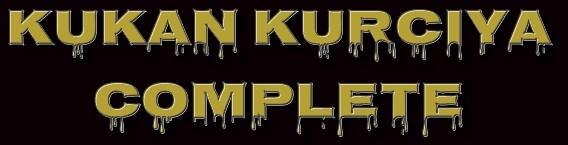 KUKAN KURCIYA COMPLETE