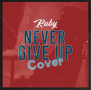 Ruby - Never Give Up Cover