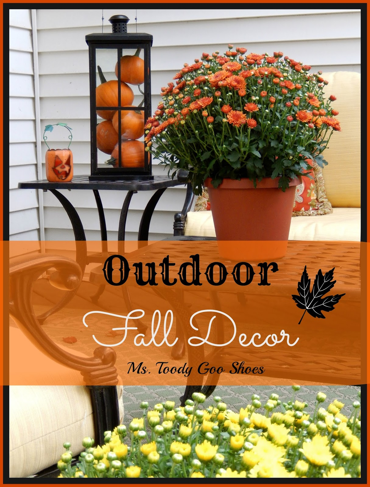 Outdoor Fall Decor (Ms. Toody Goo Shoes)
