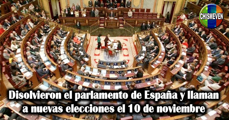 Disolvieron el parlamento de España y llaman a nuevas elecciones el 10 de noviembre