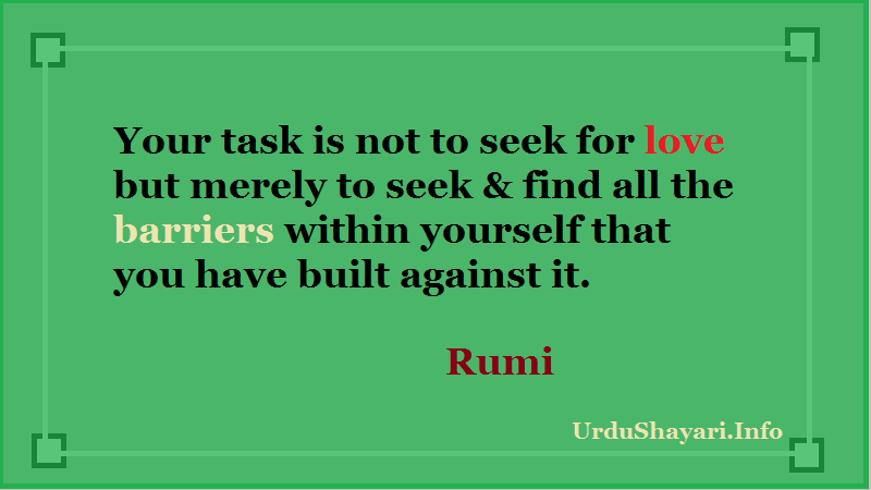 Rumi quotes on Love, Rumi Sayings.  barriers, Seek, Motivational Lines