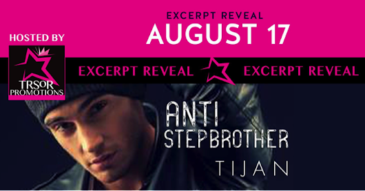 Anti-Stepbrother by Tijan Excerpt Reveal!