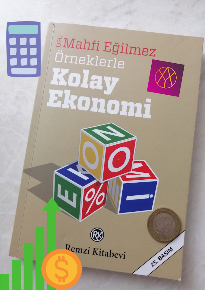 Örneklerle Kolay Ekonomi (Mahfi Eğilmez) Ekonominin Alfabesi
