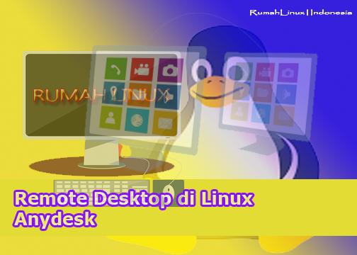 Cara Menginstal AnyDesk di Sistem Linux|Anydeks - Remote Desktop Jarak Jauh - AnyDesk Di Linux |Remote Desktop di Linux|Blog Linux Indonesia