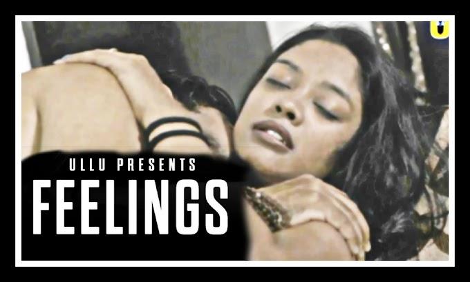 Feelings (2021) - Ullu Originals Hindi Short Film