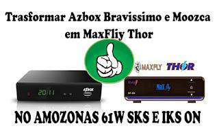Resultado de imagem para AZBOX BRAVÍSSIMO EM MAXFLY THOR