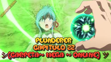 Plunderer Capitulo 22 [Carpeta~ Mega ~ Online] ツ