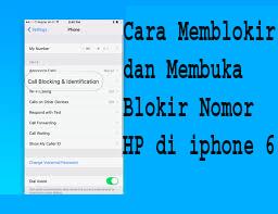 cara Memblokir dan Membuka Blokir Nomor HP di iphone 6 1