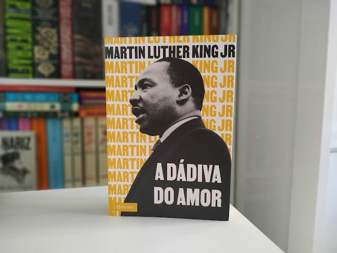 [RESENHA #859] A DÁDIVA DO AMOR - MARTIN LUTHER KING JR