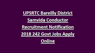 UPSRTC Bareilly District Samvida Conductor Recruitment Notification 2018 242 Govt Jobs Apply Online