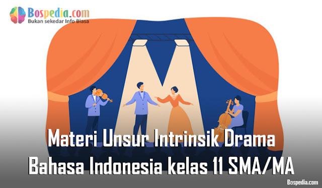 Materi Unsur Intrinsik Drama Mapel Bahasa Indonesia kelas 11 SMA/MA