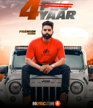 4 Yaar Punjabi Song Parmish Verma Images