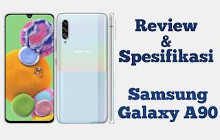 Review dan Spesifikasi Samsung Galaxy A90 5G dengan Kelebihannya