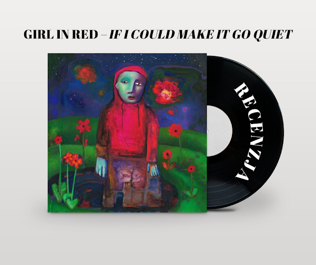 Recenzja albumu Girl In Red – If I Could Make It Go Quiet