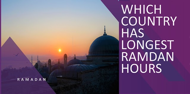 The country with longest Ramadan hours
