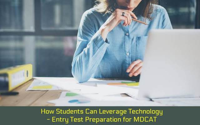 How Students Can Leverage Technology - Entry Test Preparation for MDCAT