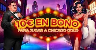 paston 10 euros gratis Slot Chicago Gold hasta 28 febrero 2021