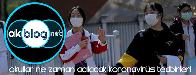 Okullar Ne Zaman Açılacak ve Koronavirüs Tedbirleri Alındı mı