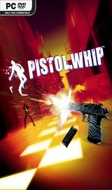 Pistol Whip pc free download - Pistol Whip VR-VREX