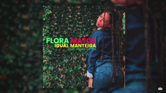 """Ouça """"Igual Manteiga"""", o novo single da Flora Matos, que conta com a produção do Pedro Lotto"""