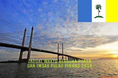 Jadual Waktu Berbuka Puasa dan Imsak Pulau Pinang 2018
