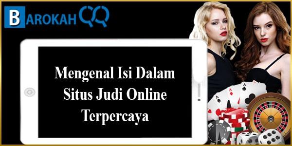 Mengenal Isi Dalam Situs Judi Online Terpercaya