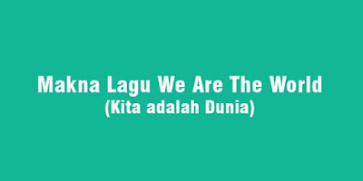 makna lagu we are the world michael jackson