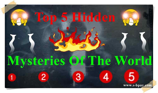 Top 5 Hidden Mysteries Of The World