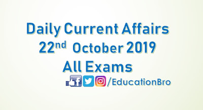 Daily Current Affairs 22nd October 2019 For All Government Examinations