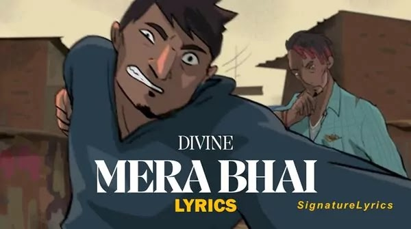 Main Aur Mera Bhai Lyrics - DIVINE - Hindi Rap Song