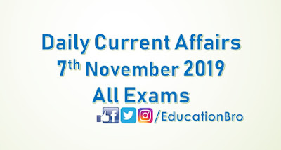 Daily Current Affairs 7th November 2019 For All Government Examinations