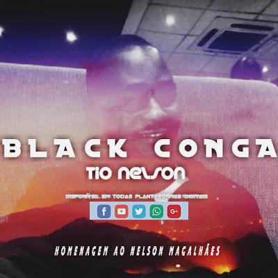Black Conga - Tio Nelson 2021 (Original Mix)