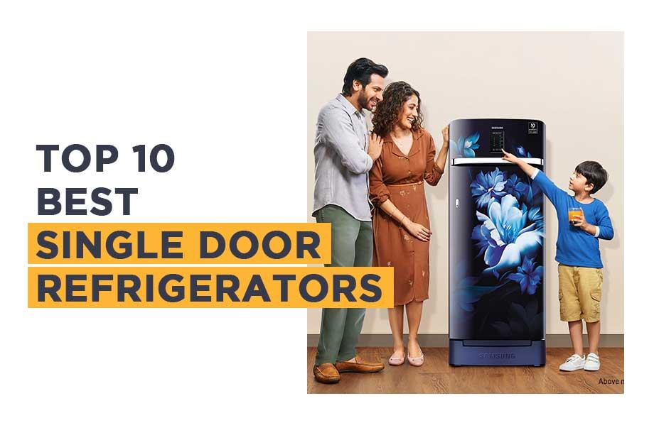 Best Single Door Refrigerators with Prices of 2021