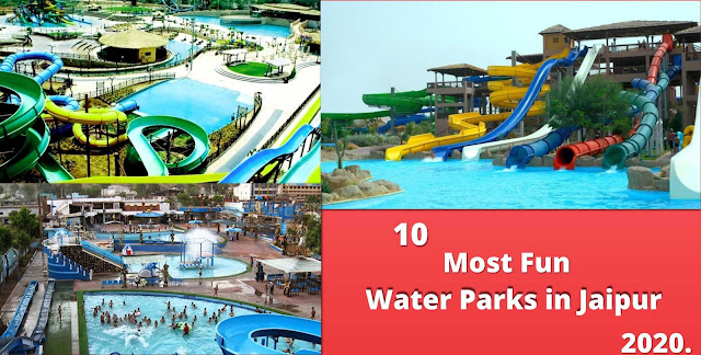 10 Most Fun Water Parks in Jaipur,Rajasthan 2020