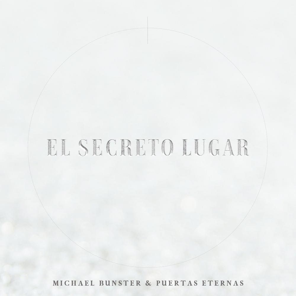 Michael Bunster – El Secreto Lugar (Feat.Puertas Eternas) (Single) 2021 (Exclusivo WC)