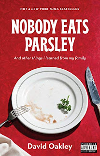 Nobody Eats Parsley : And other things I learned from my family by David Oakley book promotion