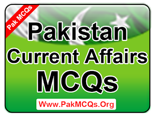 pakistan current affairs mcqs for all test preparation
