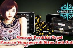 Mencari Prediksi Togel Pasaran Singapore di Situs Judi Online