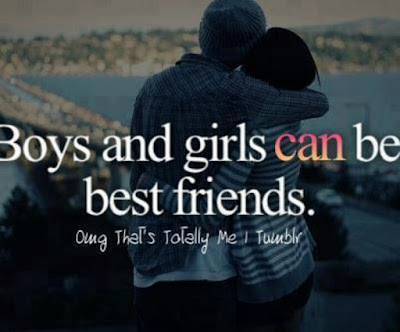 Quotes About Friendship: boy and girls can be best friends.