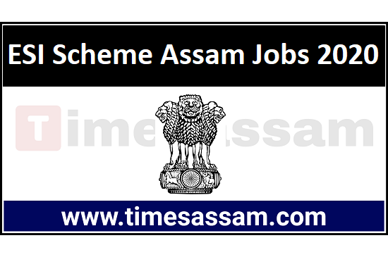 Scheme of ESI Assam Recruitment 2020