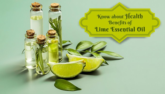 Know about Health Benefits of Lime Essential oil