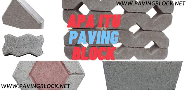 Pengertian, Jenis, Manfaat dan Fungsi Paving Block